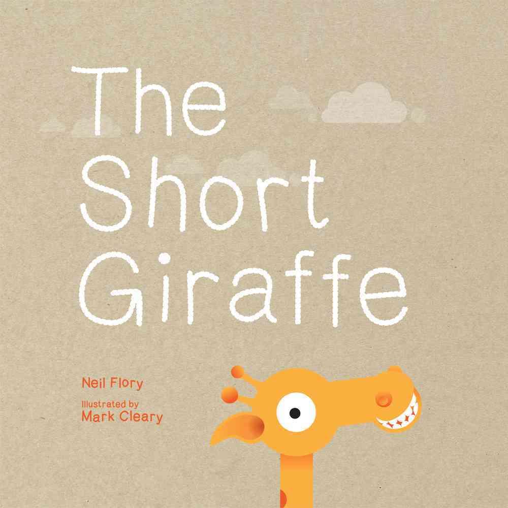 The Short Giraffe By Flory, Neil/ Cleary, Mark (ILT)