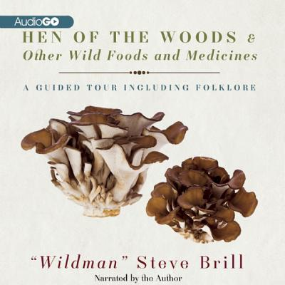 [CD] Hen of the Woods & Other Wild Foods and Medicines By Brill, Steve (CON)